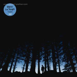 Mano Le Tough - Trails (2LP+CD)