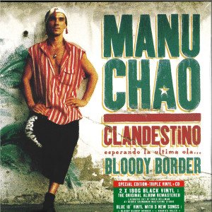 "Manu Chao - Clandestino / Bloody Border (2LP+10""+CD)"