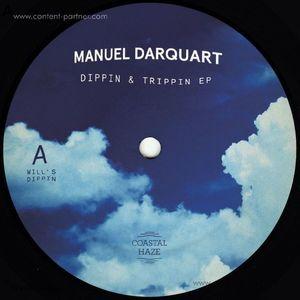 Manuel Darquart - Dippin & Trippin EP