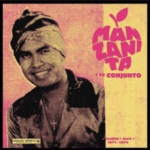Manzanita y Su Conjunto - Trujillo, Peru 1971 - 1974 (Gatefold LP+MP3)