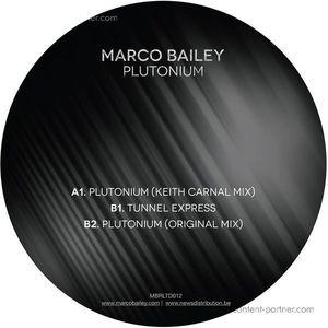 Marco Bailey - Plutonium EP (Incl. Keith Carnal Remix)