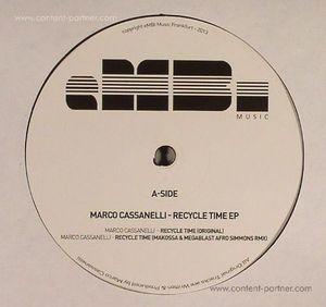 Marco Cassanelli - Recycle Time EP, Makossa & Megablast rmx