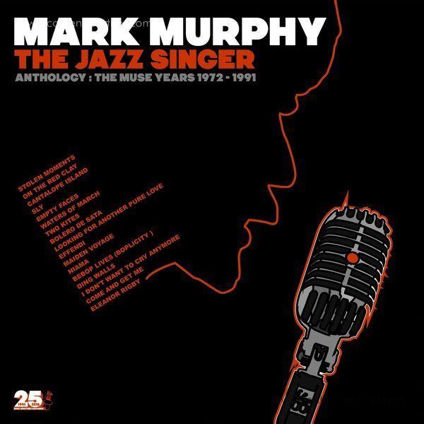 Mark Murphy - The Jazz Singer - Anthology: Muse Years 1972-1991