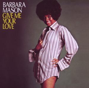 Mason,Barbara - Give Me Your Love