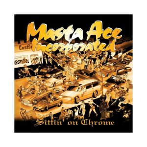 Masta Ace Incorporated - Sittin' On Chrome (2LP reissue)