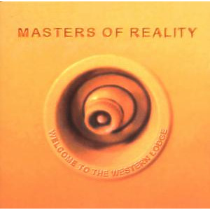 Masters Of Reality - Welcome To The Western Lodge