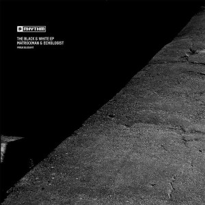 Matrixxman & Echologist - The Black & White Ep Pt. 2
