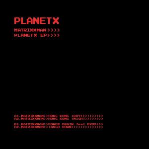 Matrixxman - Planet X EP