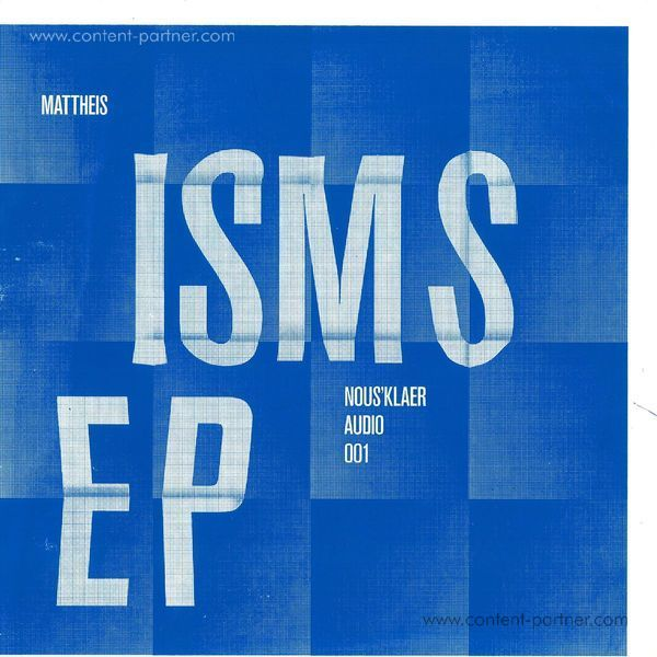Mattheis - Isms EP (Limited & Last Repress!!!)