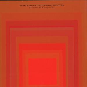 Matthew Halsall & The Gondwana Orchestra - When The World Was One (2LP)