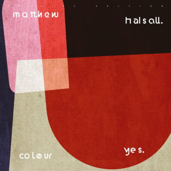 Matthew Halsall - Colour Yes (Special Edition 2LP)