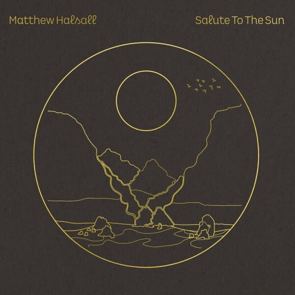 Matthew Halsall - Salute To The Sun (Ltd. Black Vinyl 2LP