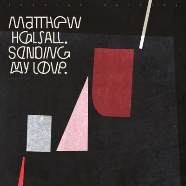 Matthew Halsall - Sending My Love (Special Edition 2LP)
