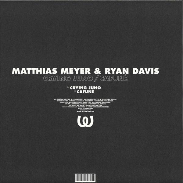 Matthias Meyer & Ryan Davis - Crying Juno / Cafuné (Back)