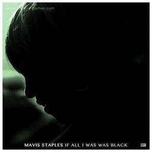 Mavis Staples - If All I Was Was Black (LP+MP3)