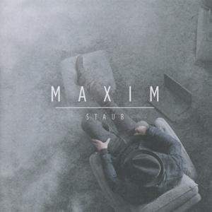 Maxim - Staub (Edition2014)