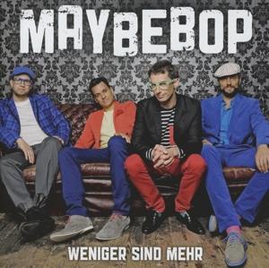 Maybebop - Weniger Sind Mehr
