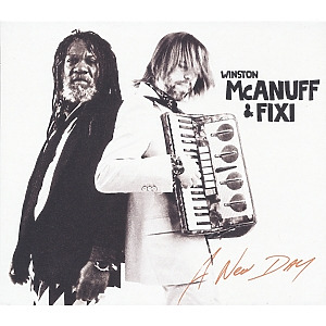 McAnuff,Winston & Fixi - A New Day (Deluxe Edition)