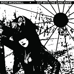 McDowall,Rose - Cut With The Cake Knife