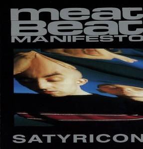 Meat Beat Manifesto - Satyricon