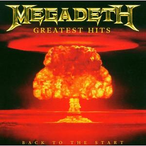 Megadeth - Greatest Hits:Back To The Start