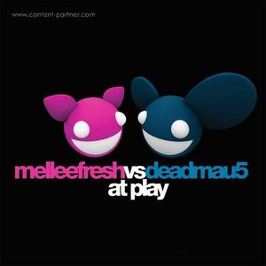 Melleefresh Vs Deadmau5 - At Play