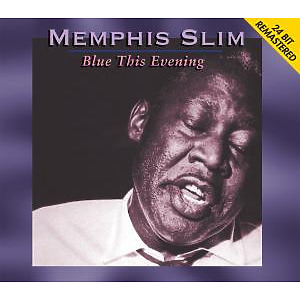Memphis Slim - Blue This Evening-24bit Remastered