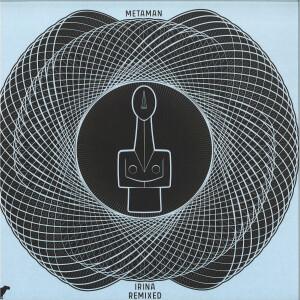 Metaman - Irina Remixed