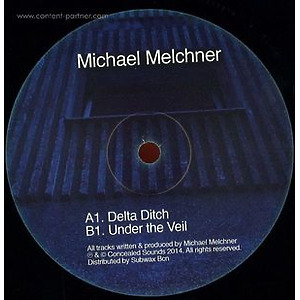 Michael Melchner - Delta Ditch / Under The Veil