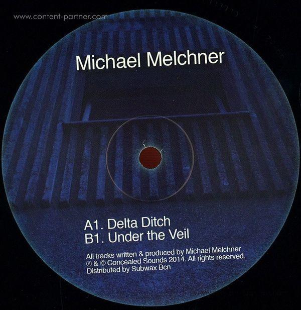 Michael Melchner - Delta Ditch / Under The Veil