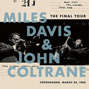 Miles Davis & John Coltrane - The Final Tour: Copenhagen, March 24th 1960 (LP)