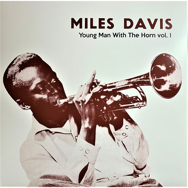 Miles Davis - Young Man With The Horn Vol. 1
