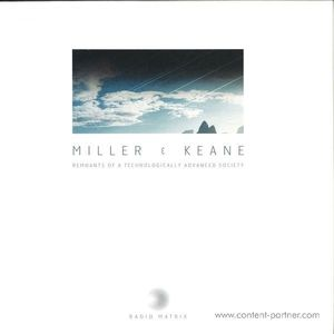 Miller & Keane - Remnants Of A Technologically Advanced Society