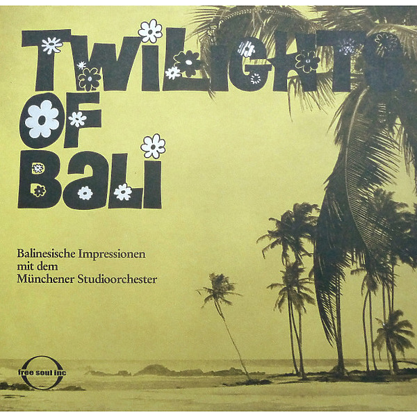 Münchener Studioorchester - Twilights Of Bali (Ltd. Edition Repress)