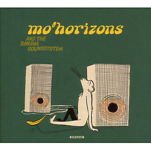 Mo' Horizons - And The Banana Soundsystem