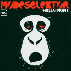 Modeselektor - Hello Mom!