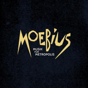 Moebius - Musik für Metropolis