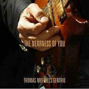 Moeckel's Centrio,Thomas - The Nearness Of You