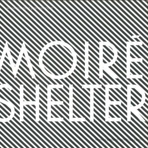 Moire - Shelter (LP + Mp3)