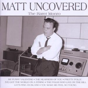 Monro,Matt - Matt Uncovered-The Rarer Mon