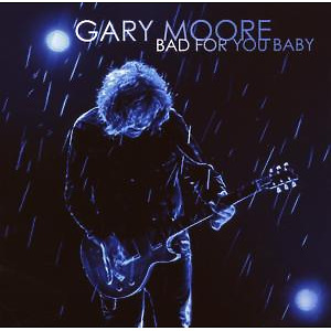 Moore,Gary - Bad For You Baby