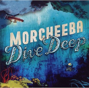 Morcheeba - Dive Deep-Jewelcase Version