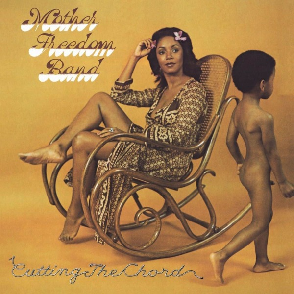 Mother Freedom Band - Cutting the Chord (140g Reissue Vinyl LP 2021