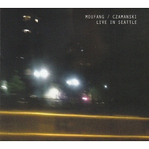 Moufang / Czamanski - Live In Seattle (2 CD Full Length)
