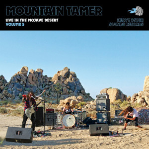 Mountain Tamer - Live In the Mojave Desert Vol. 5 (Vinyl LP)
