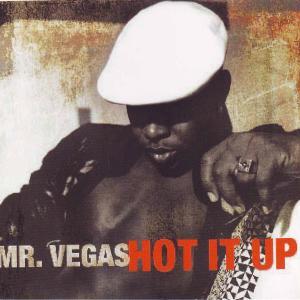 Mr.Vegas - Hot It Up