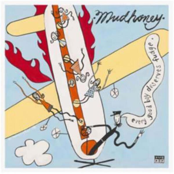 Mudhoney - Every Good Boy Deserves Fudge (30th Anniv. 2LP)