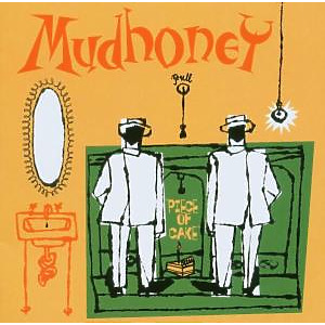Mudhoney - Piece Of Cake (Expanded&Remastered)