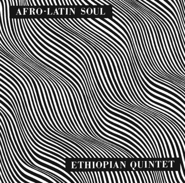 Mulatu Astatke / Ethiopian Quintet - Afro-Latin Soul Vol.1 (Reissue)