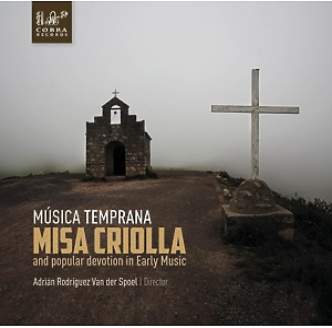 Musica Temprana - Misa Criolla